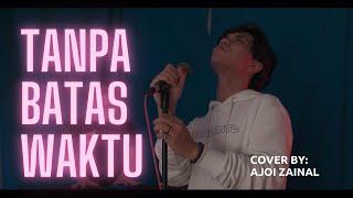 Tanpa Batas Waktu - (Live) Cover by Ajoi Zainal