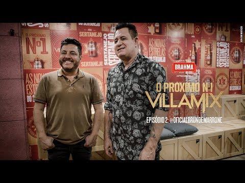 Bruno e Marrone ProximoN1 VillaMix - Episódio 2