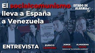 Entrevista a Almudena Negro y Jorge Vilches. El socialcomunismo lleva a España a Venezuela.