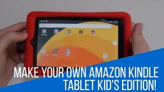 Make Your Own Amazon Kindle Tablet Kid