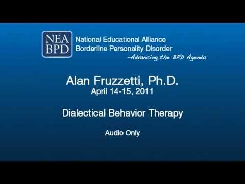 Dialectical Behavior Therapy - Alan Fruzzetti, PhD
