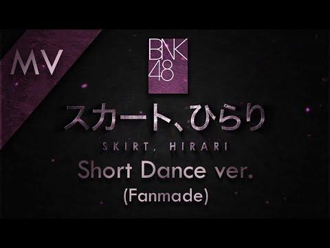 Skirt, Hirari - AKB48   Short Dance ver. BNK48 (Fanmade)