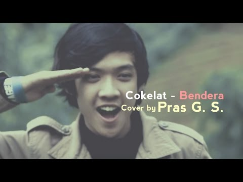 Cokelat - Bendera (Cover by PRASGS)