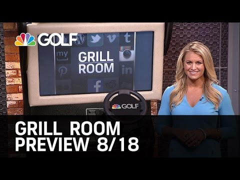 Grill Room Preview 8/18/15 | Golf Channel