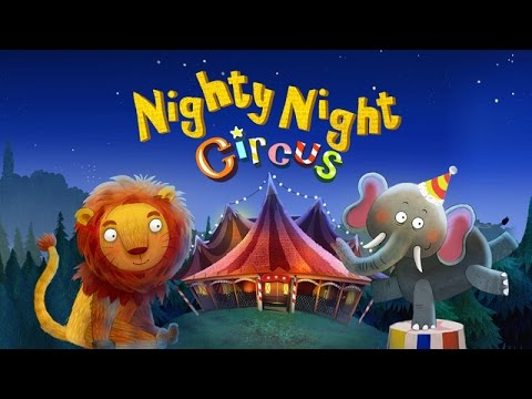 Nighty Night Circus - bedtime story & lullaby for kids