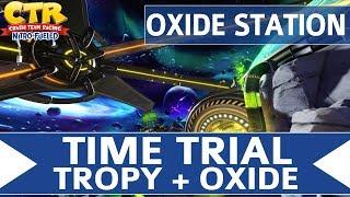 Crash Team Racing Nitro Fueled - Oxide Station - Oxide & Tropy Time Trial