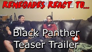 Renegades React to... Black Panther Teaser Trailer