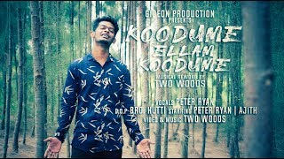 Koodume Ellam Koodume Cover | Two Woods | Gideon Production