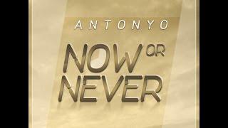 Antonyo - Now or never