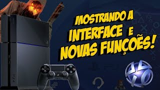 PLAYSTATION 4 - Mostrando a Interface / Novas Funções! /o/ (Dashboard)
