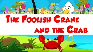 The Foolish Crane and the Crab - Children Moral Story - Bird Stories - Bedtime Story for Kids