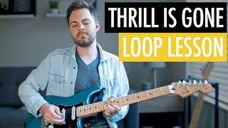 How to Play Thrill is Gone by BB King   Guitar Looper Lesson