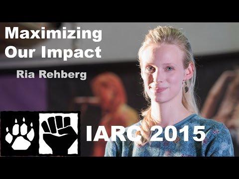Ria Rehberg - Maximizing Our Impact (IARC 2015)