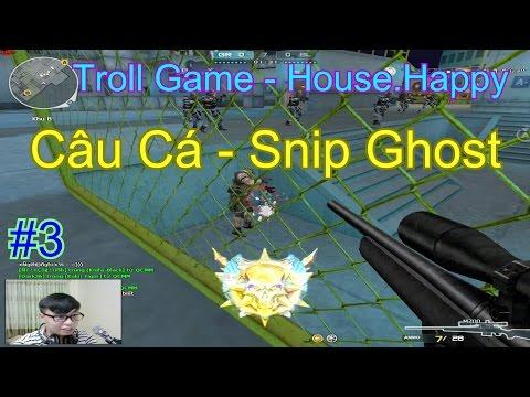 [ Funny CF ] Tập 3 : Câu Cá Snip Ghost ✔   Troll Game - House.Happy  