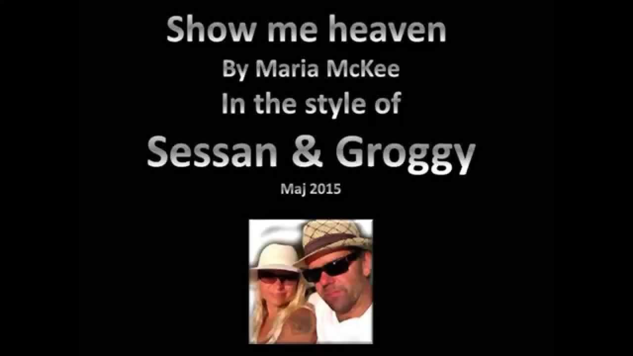 show me heaven by maria mckee cover by sessan groggy youtube. Black Bedroom Furniture Sets. Home Design Ideas
