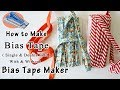 How to :: Make Bias Tape ( With & Without Bias Tape Maker ) | Single Fold & Double Fold Bias Tape