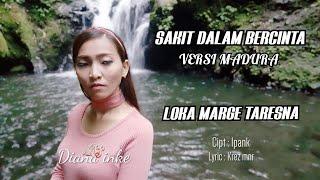 Download Lagu SAKIT DALAM BERCINTA VERSI MADURA(IPANK)_DIANA INKE(COVER) mp3