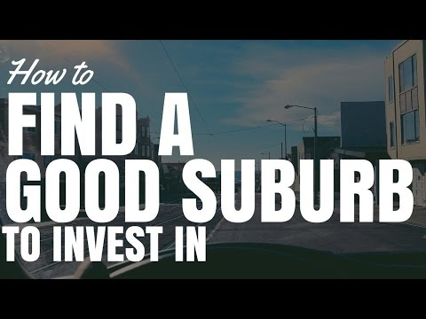 How To Find A Good Suburb To Invest In