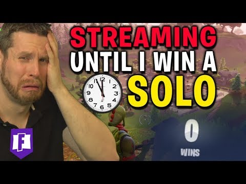 Streaming Fortnite until I win a SOLO!
