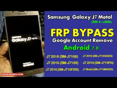 Samsung Galaxy J7 METAL J710MN FRP Bypass Android 7.0 Google Account Remove