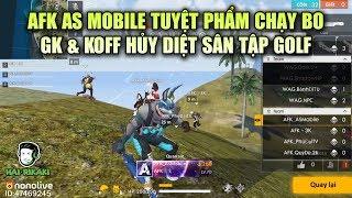 Free Fire | AFK AS Mobile Chạy Bo Tuyệt Đỉnh - GK Và KOFF Hủy Diệt Cả Sân Golf | Rikaki Gaming