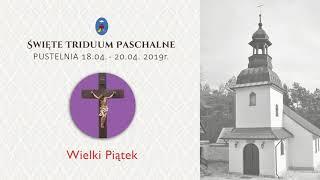 Pustelnia - Wielki Piątek 2019 - Kazanie