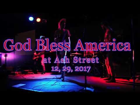 God Bless America at Ash Street Saloon  12, 29, 2017  -Full Set