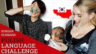 Teaching my KOREAN husband POLISH language