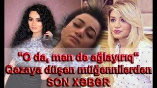 """""""O da, mən də ağlayırıq"""" - müğənnilərdən SON XƏBƏR"""