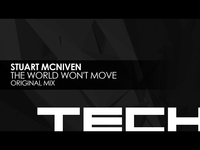 Stuart McNiven - The World Won't Move (Original Mix)