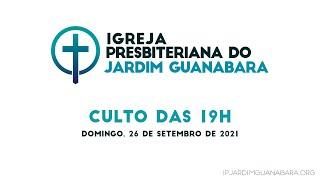 Culto das 19h - 26/09/2021