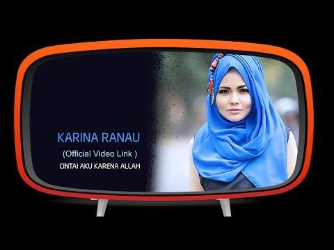 Karina Ranau - Cintai Aku Karena Allah - CAKA (Official Lyric Video)