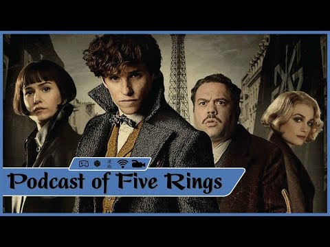 Fantastic Beasts: The Crimes of Grindelwald - Podcast of Five Rings Episode 70, Part 2