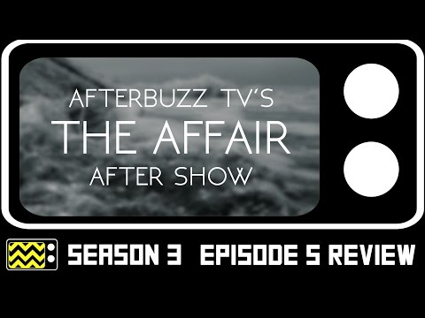 The Affair  Season 3 Episode 5 Review & After Show   AfterBuzz TV