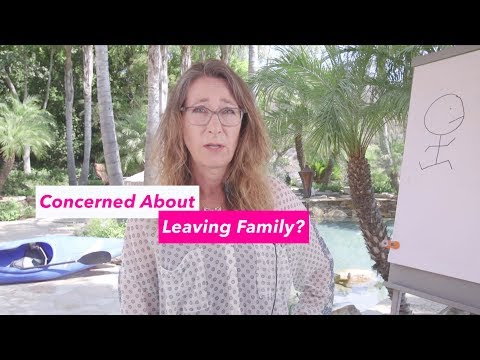 Concerned about Leaving Family?