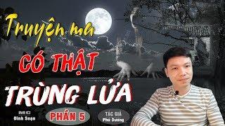[PHẦN 5] SỢ Trùng Lửa - Truyện Ma Có Thật Mới Rợn Lắm TG Phú Dương