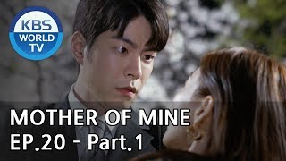 Mother of Mine   세상에서 제일 예쁜 내 딸 EP.20 - Part.1 [ENG, CHN, IND]