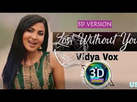 Lost Without You Vidya Vox Cover 3d || Half Girlriend