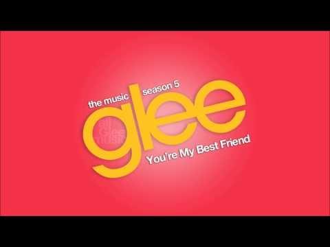 You're My Best Friend | Glee [HD FULL STUDIO]