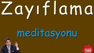 ZAYIFLAMA MEDİTASYONU (Meditasyon Müzikleri)