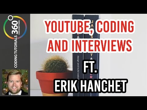 YouTube, Coding and Job Interviews: Ft. Eric Hanchet