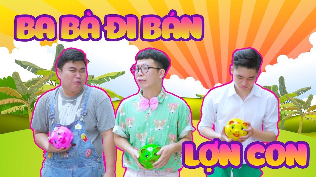 Ba Bà Đi Bán Lợn Con | Trống Đồng Kids