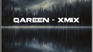 Qareen - XMIX