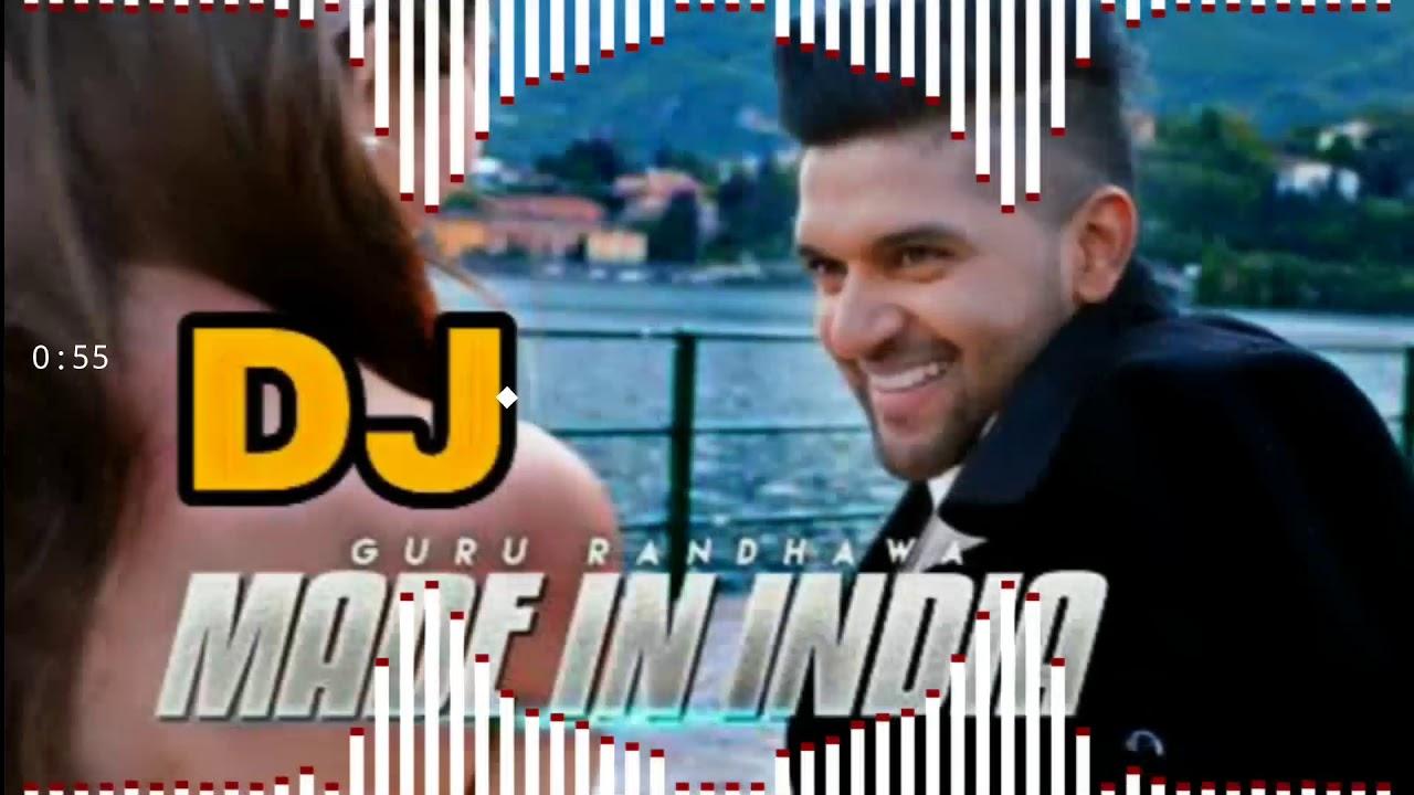 Made in india Dj Song Guru Randhawa Dj Song New Song 2018