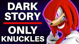 Is it Possible to Beat Sonic Adventure 2's Dark Story with Only Knuckles?
