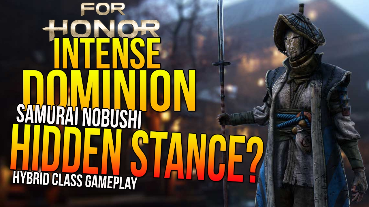 For Honor Intense Dominion Match Hidden Stance Samurai Ushi Hybrid Cl Play You