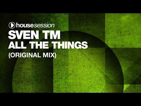 Sven TM - All The Things (Original Mix)