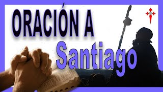 ORACIÓN a SANTIAGO APÓSTOL   25 de JULIO