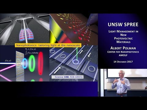 UNSW SPREE 201712-14 Albert Polman - Light management in New Photovoltaic Materials