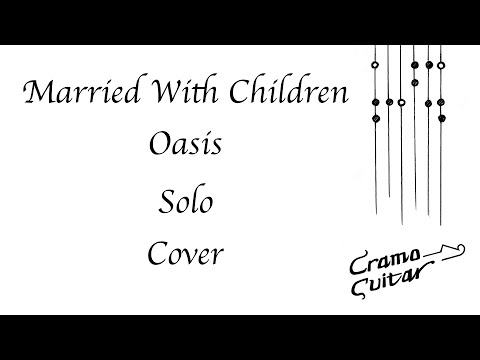 Married With Children - Oasis - Solo - Cover